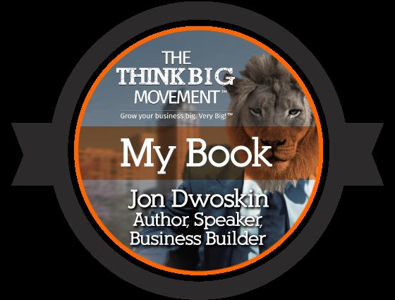 The Think Big Movement - Jon Dwoskin's Book