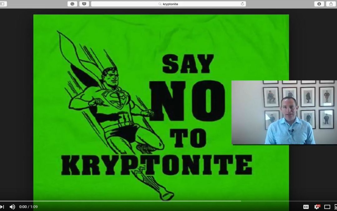 Jon's Business Tip of the Day: Say No to Kryptonite