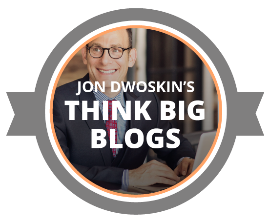 Jon Dwoskin's Think Big Blogs