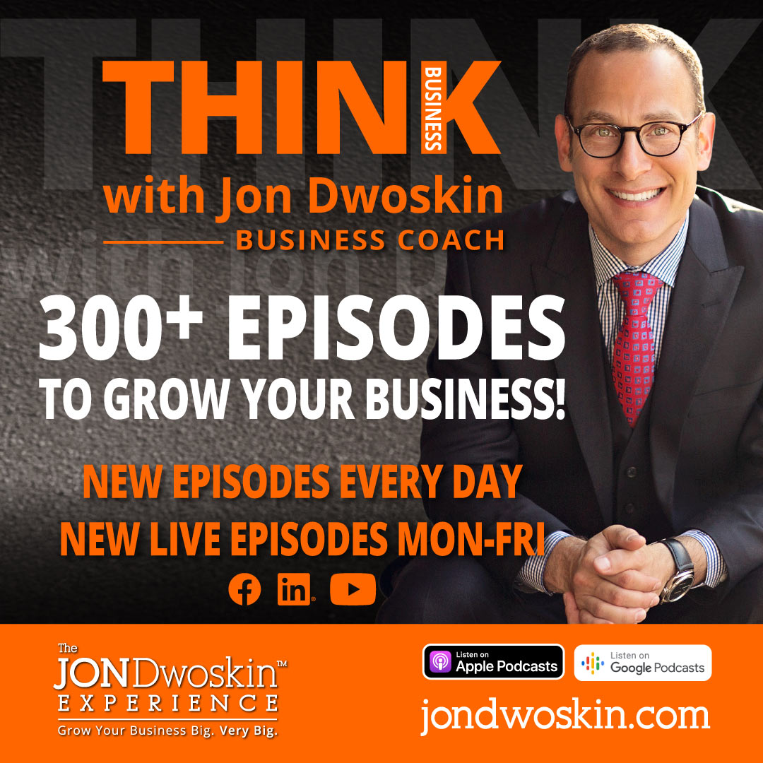 THINK Business Podcast with Business Coach Jon Dwoskin