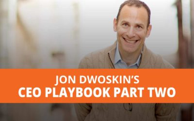 Get Out of Your Comfort Zone and Onto the Fast Track – Jon Dwoskin's CEO Playbook: Part Two