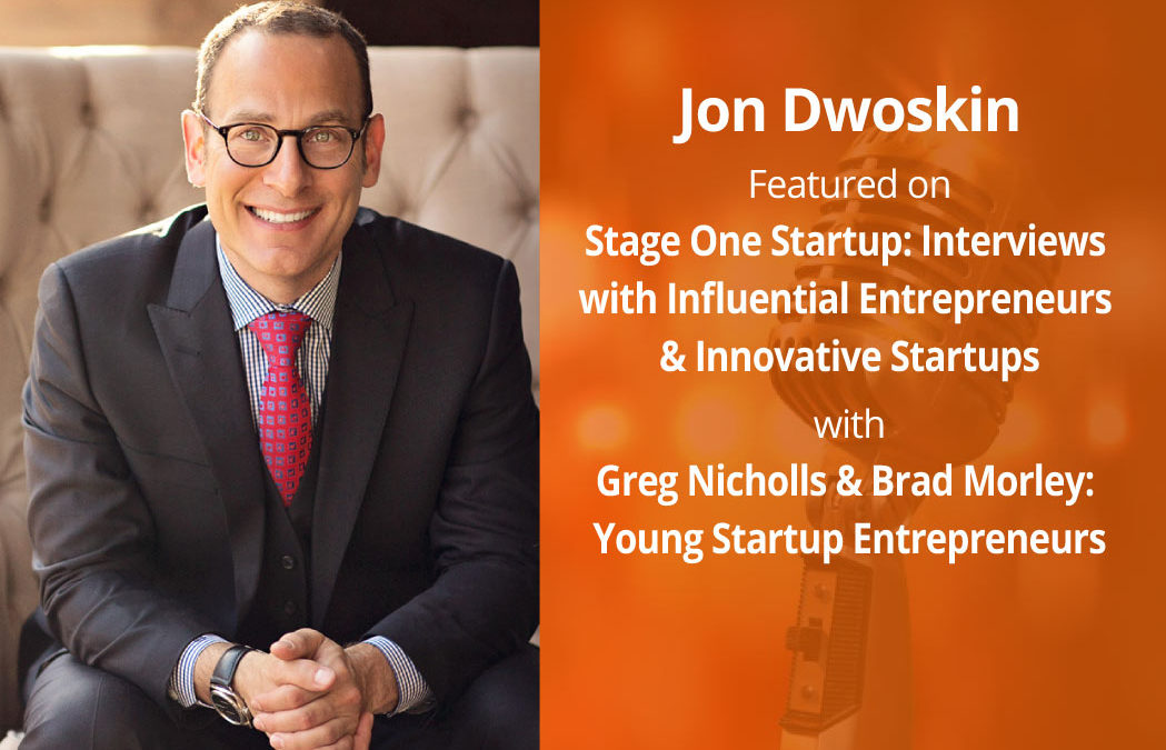 Jon Dwoskin Featured on Stage One Startup: Interviews with Influential Entrepreneurs & Innovative Startups