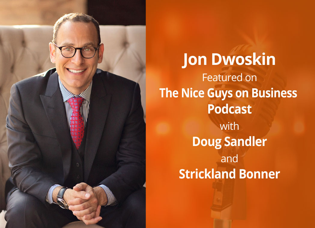 Jon Dwoskin Featured on The Nice Guys on Business with Doug Sandler and Strickland Bonner