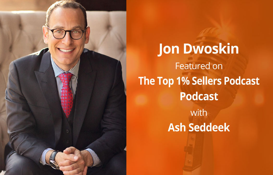 Jon Dwoskin Featured on The Top 1% Sellers Podcast with Ash Seddeek
