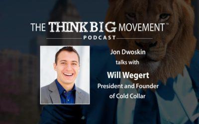 Jon Dwoskin Interviews Will Wegert, President and Founder of Cold Collar