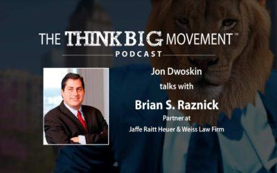 Jon Dwoskin Interviews Brian S. Raznick, Partner at Jaffe Raitt Heuer & Weiss
