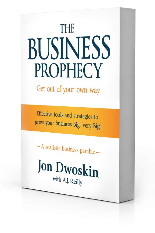 The Business Prophecy by Jon Dwoskin with A.J. Reilly