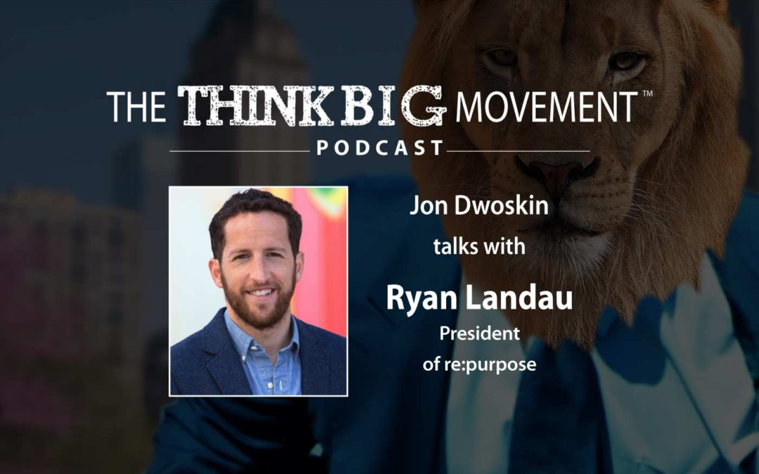 Jon Dwoskin Interviews Ryan Landau, President of President of re:purpose