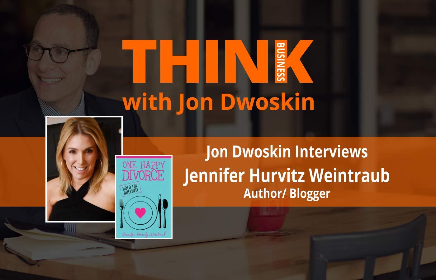 THINK Business Podcast: Jon Dwoskin Interviews Jennifer Hurvitz Weintraub