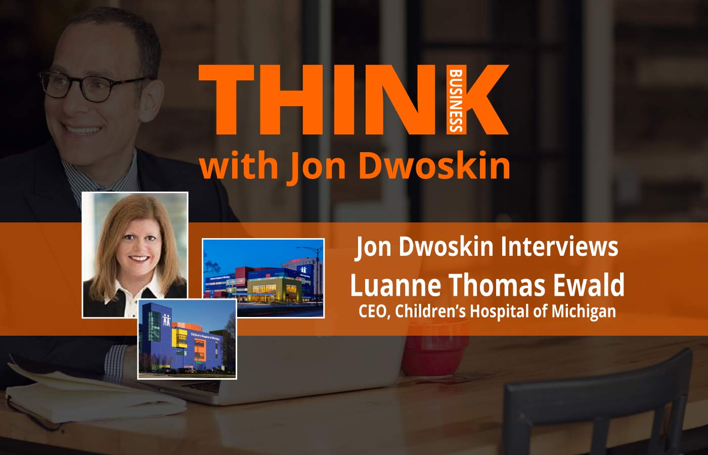 THINK Business Podcast - Jon Dwoskin Interviews Luanne-Thomas-Ewald