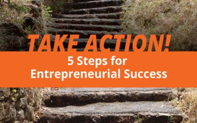 Take Action: 5 Steps for Entrepreneurial Success