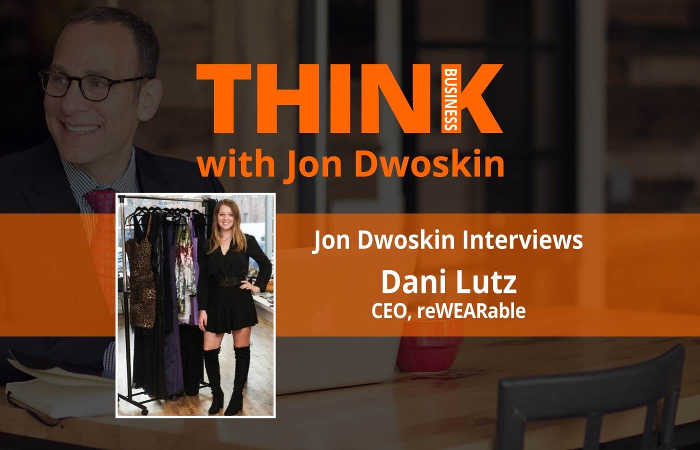 THINK Business: Jon Dwoskin Interviews Dani Lutz, CEO reWEARable