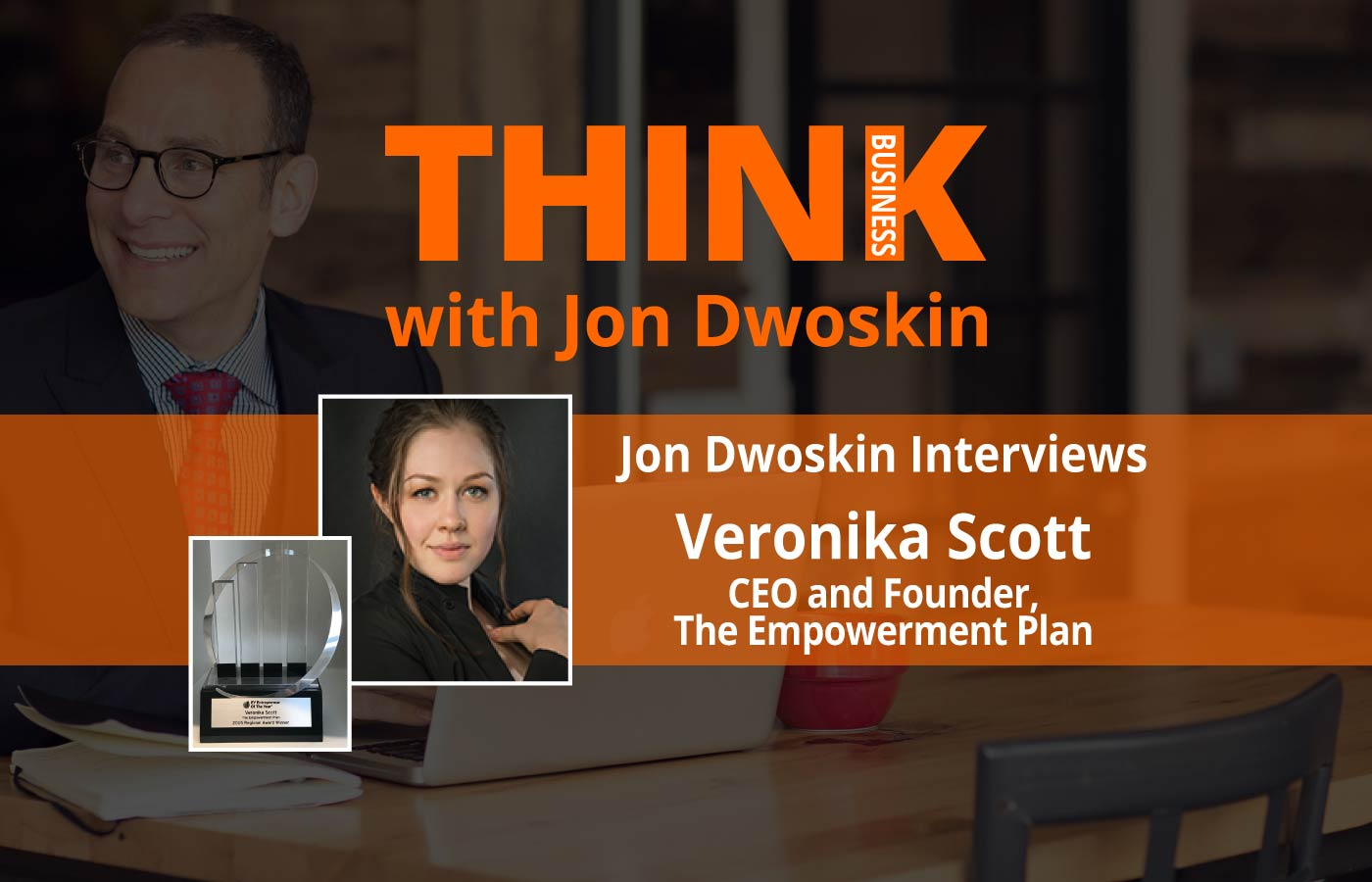 THINK Business: Jon Dwoskin Interviews Veronika Scott, CEO and Founder of The Empowerment Plan