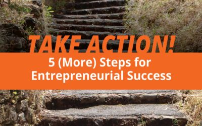 Take Action: 5 (More) Steps for Entrepreneurial Success