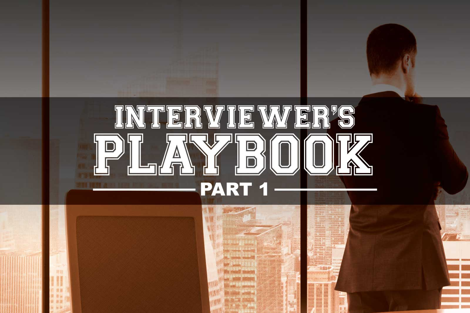 Jon Dwoskin Business Blog: Interviewer's Playbook: 10 Quick Tips to Kill It in Every Interview