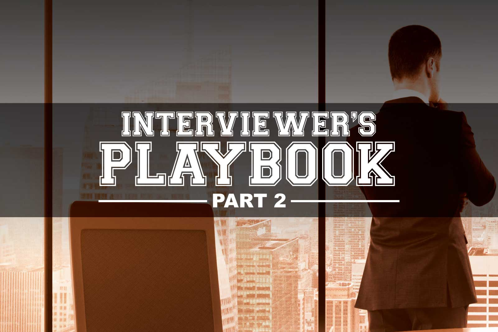 Jon Dwoskin Business Blog: Interviewer's Playbook: 11 Final Tips to Kill It in Every Interview