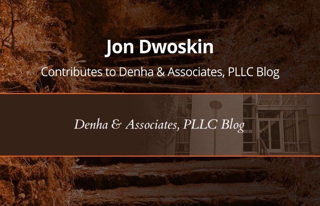 Jon Dwoskin Contributes to Denha & Associates, PLLC Blog