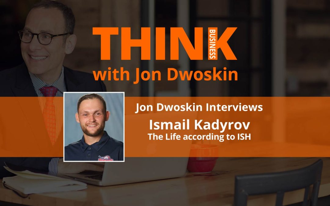 THINK Business: Jon Dwoskin Interviews Ismail Kadyrov, CEO The Life according to ISH