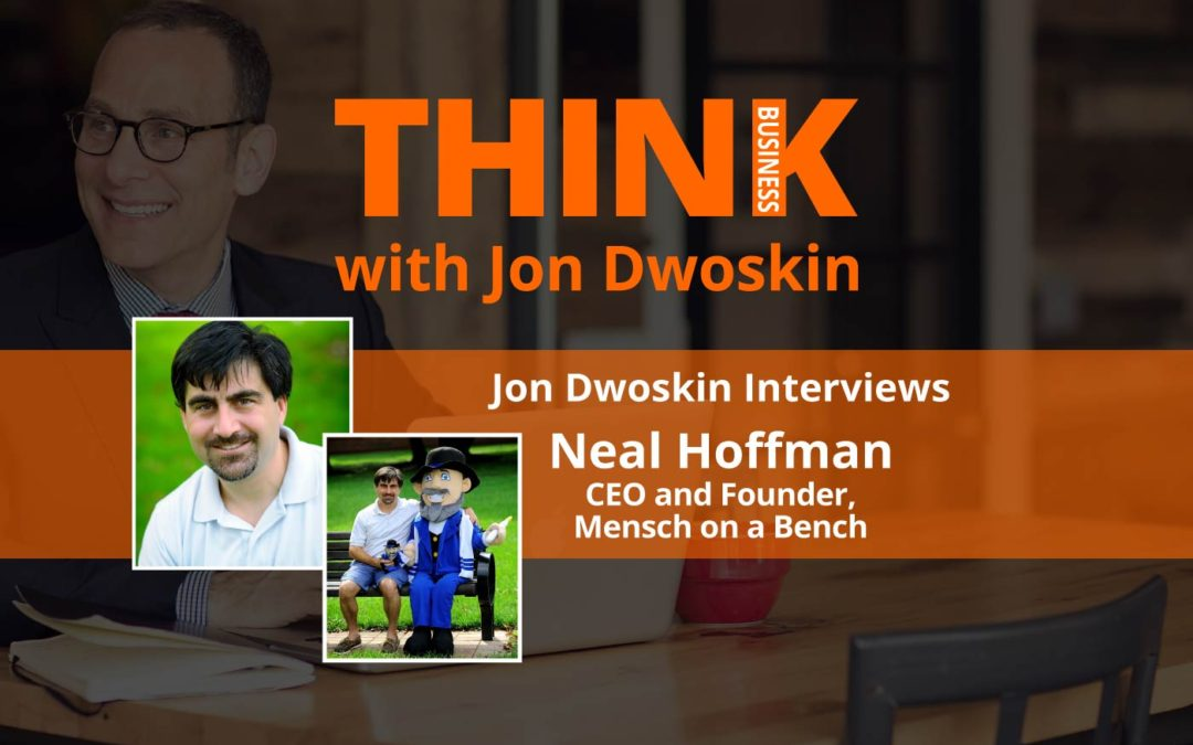 THINK Business: Jon Dwoskin Interviews Neal Hoffman, CEO and Founder, Mensch on a Bench