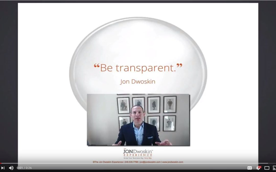 Jon's Business Tip of the Day: Be Transparent at All Times