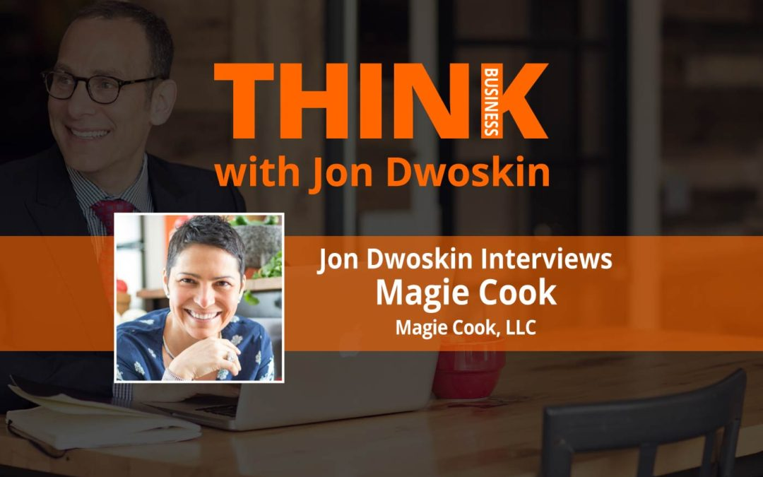 THINK Business: Jon Dwoskin Interviews Magie Cook of Magie Cook, LLC