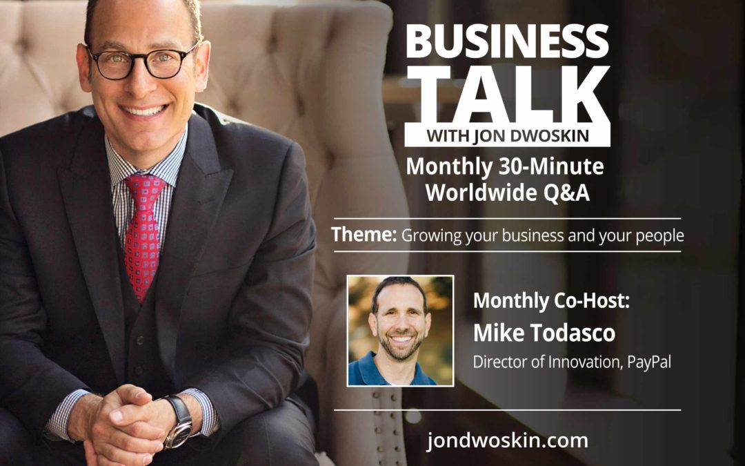 LIVE: Business Talk with Jon Dwoskin and Mike Todasco
