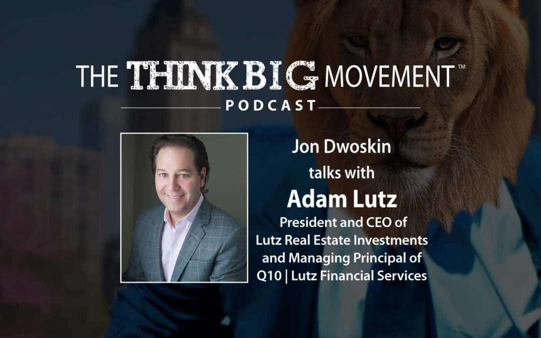 Jon Dwoskin Interviews Adam Lutz, Lutz Real Estate Investments and Q10|Lutz Financial Services