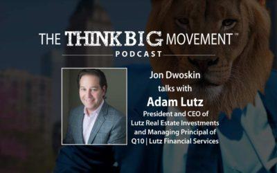Jon Dwoskin Interviews Adam Lutz, Lutz Real Estate Investments and Q10|Lutz Financial Services
