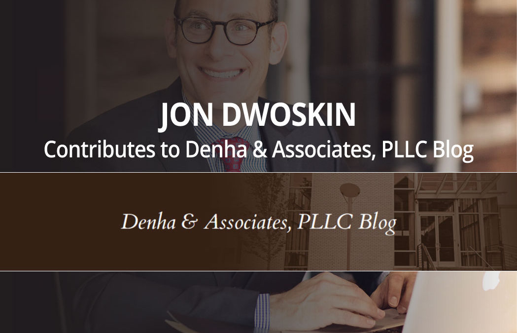Jon Dwoskin Contributes to Denha & Associates, PLLC Blog: More Q's — and A's!