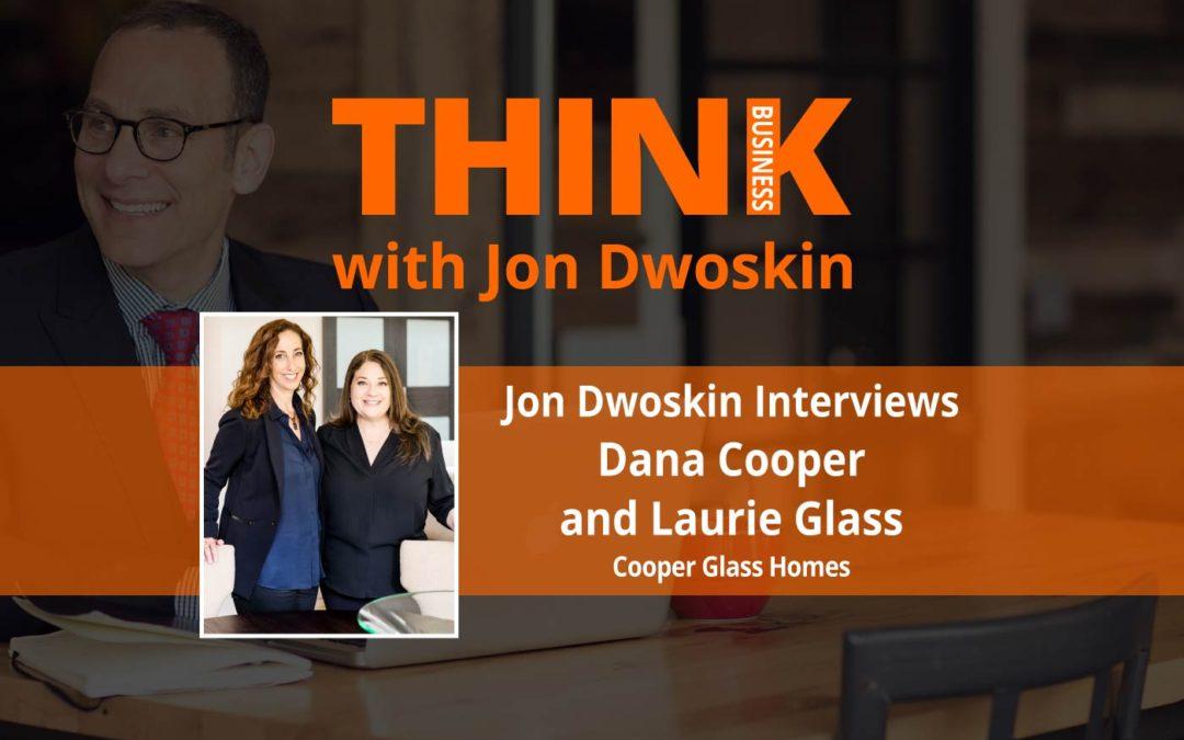 Jon Dwoskin Interviews Dana Cooper and Laurie Glass, Cooper Glass Homes