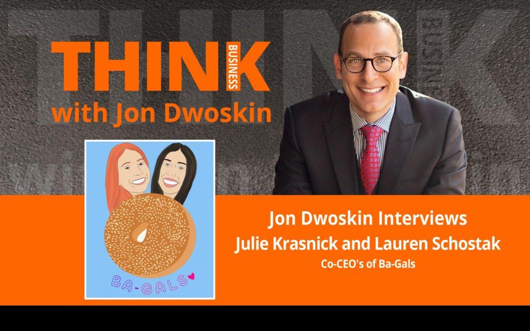 Jon Dwoskin Interviews Julie Krasnick and Lauren Schostak, Co-CEO's of Ba-Gals