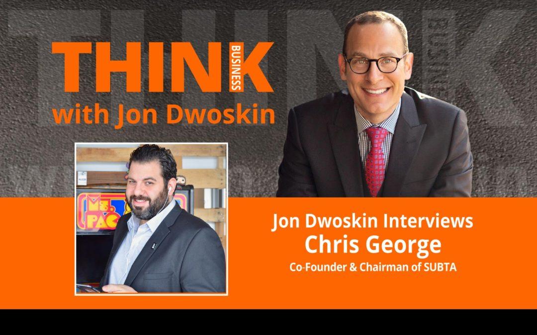 Jon Dwoskin Interviews Chris George, Co‐Founder & Chairman of SUBTA