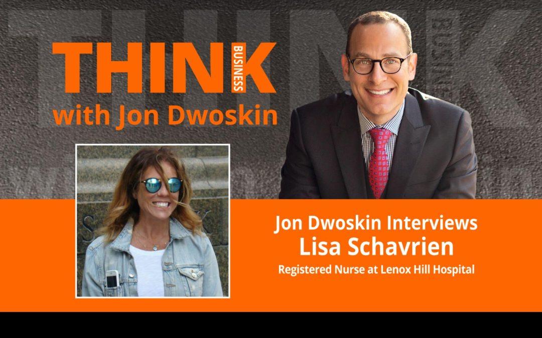 Jon Dwoskin Interviews Lisa Schavrien, Registered Nurse at Lenox Hill Hospital