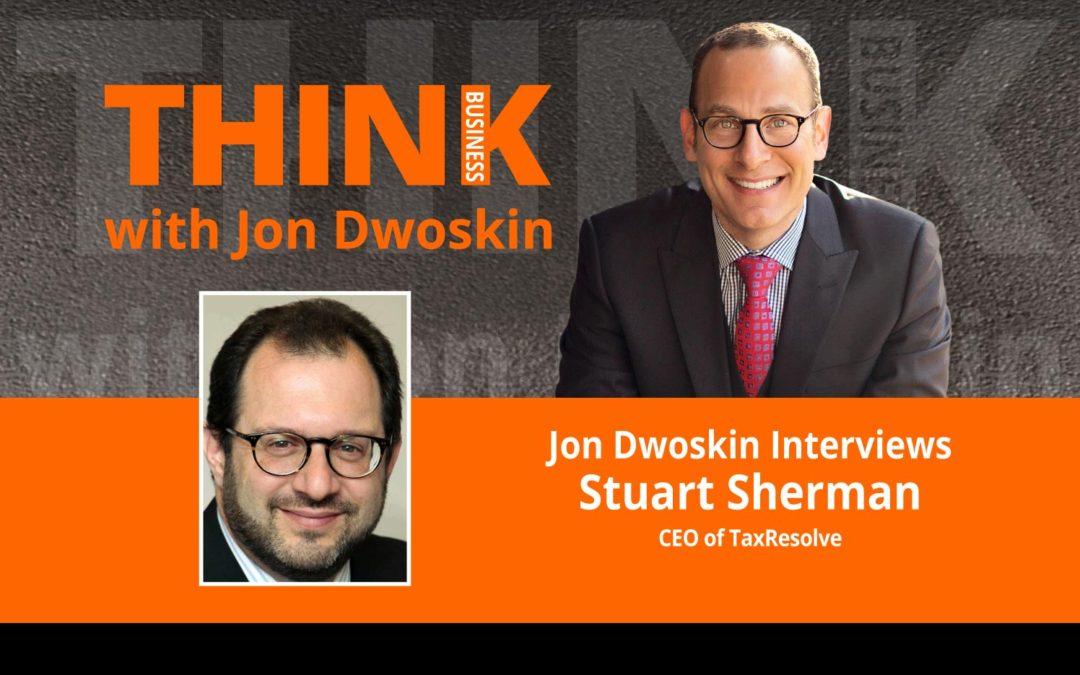 Jon Dwoskin Interviews Stuart Sherman, CEO of TaxResolve