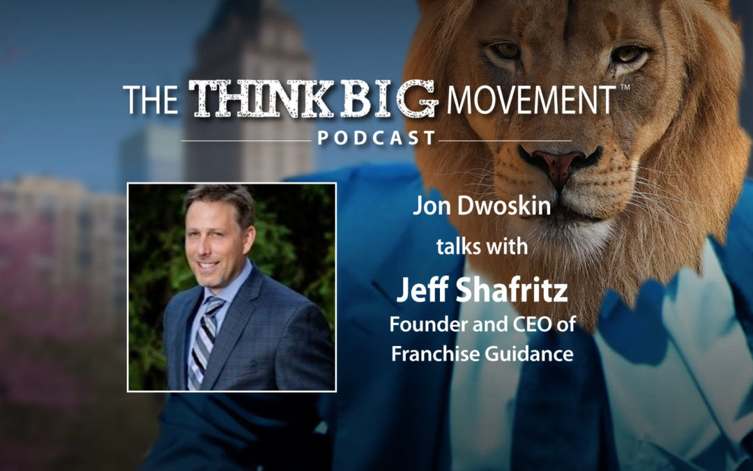 Jon Dwoskin Interviews Jeff Shafritz, Founder and CEO of Franchise Guidance
