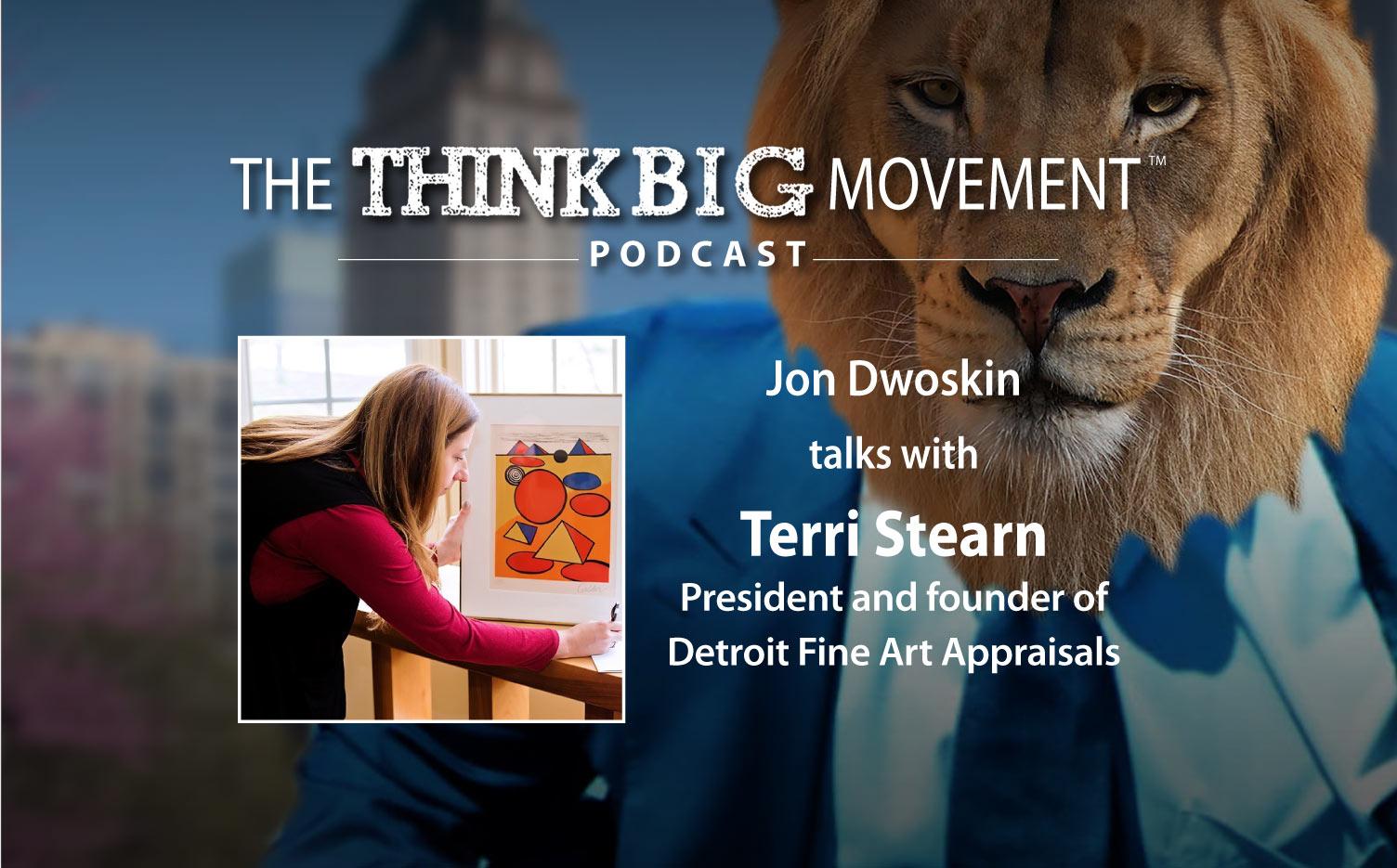 Think Big Movement Podcast - Jon Dwoskin Interviews Terri Stearn
