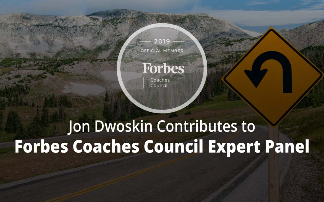 Jon Contributes to Forbes Coaches Council Expert Panel: 15 Signs That It's Time To Pivot Your Business