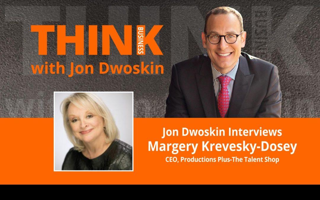 Jon Dwoskin Interviews Margery Krevesky-Dosey, CEO, Productions Plus-The Talent Shop