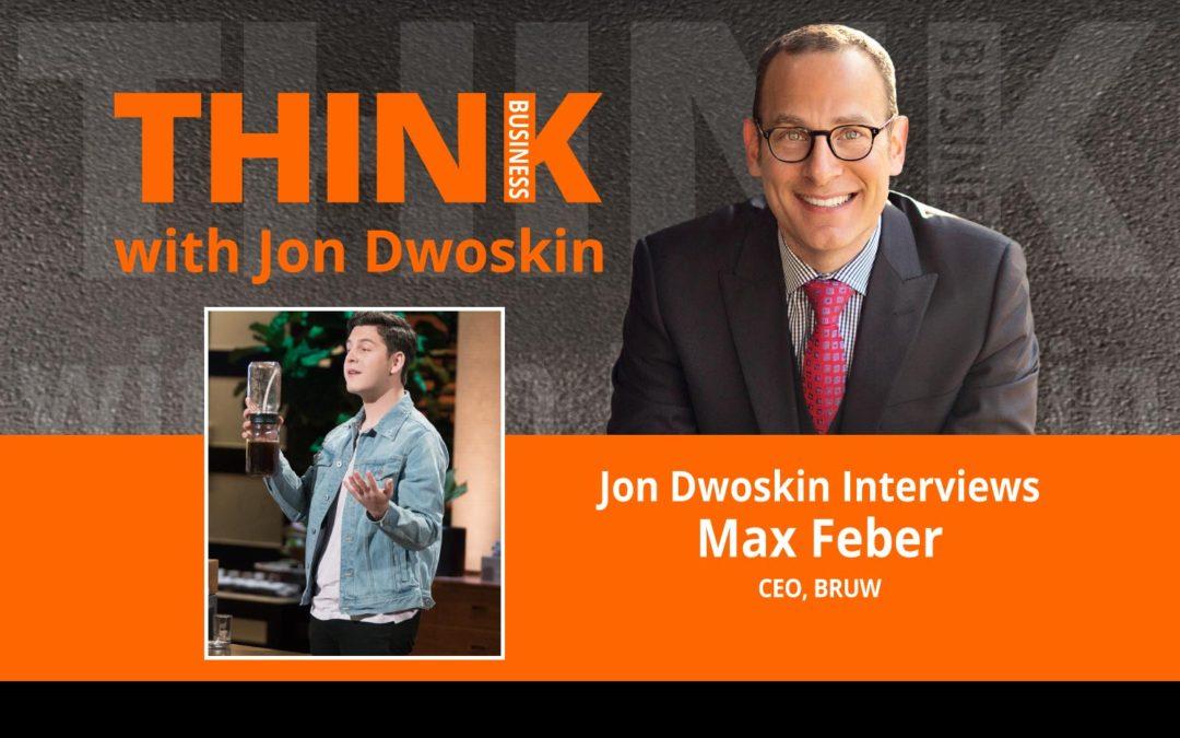 Jon Dwoskin Interviews Max Feber, CEO, BRUW