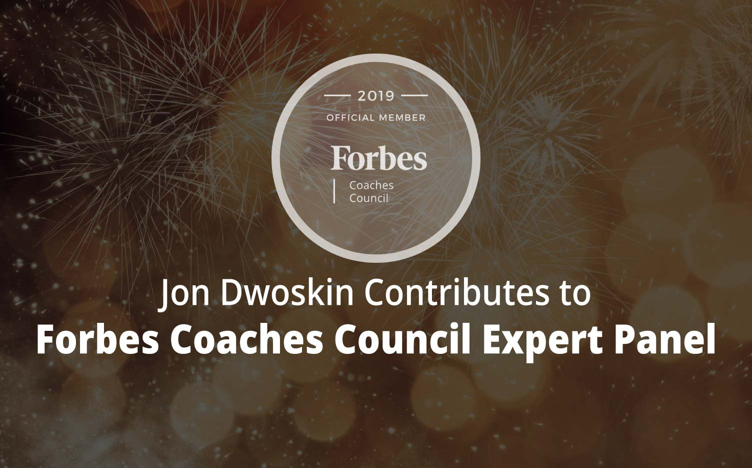 Jon Contributes to Forbes Coaches Council Expert Panel: 11 Ways To Get Your Work Groove Back After A Holiday