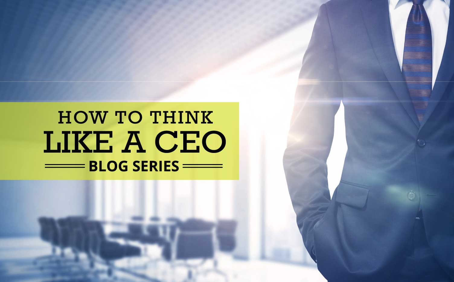 How to Think Like a CEO Blog