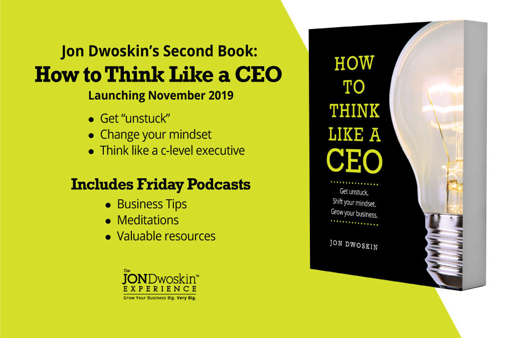 Jon Dwoskin Announces Launch of Second Book: How to Think Like a CEO