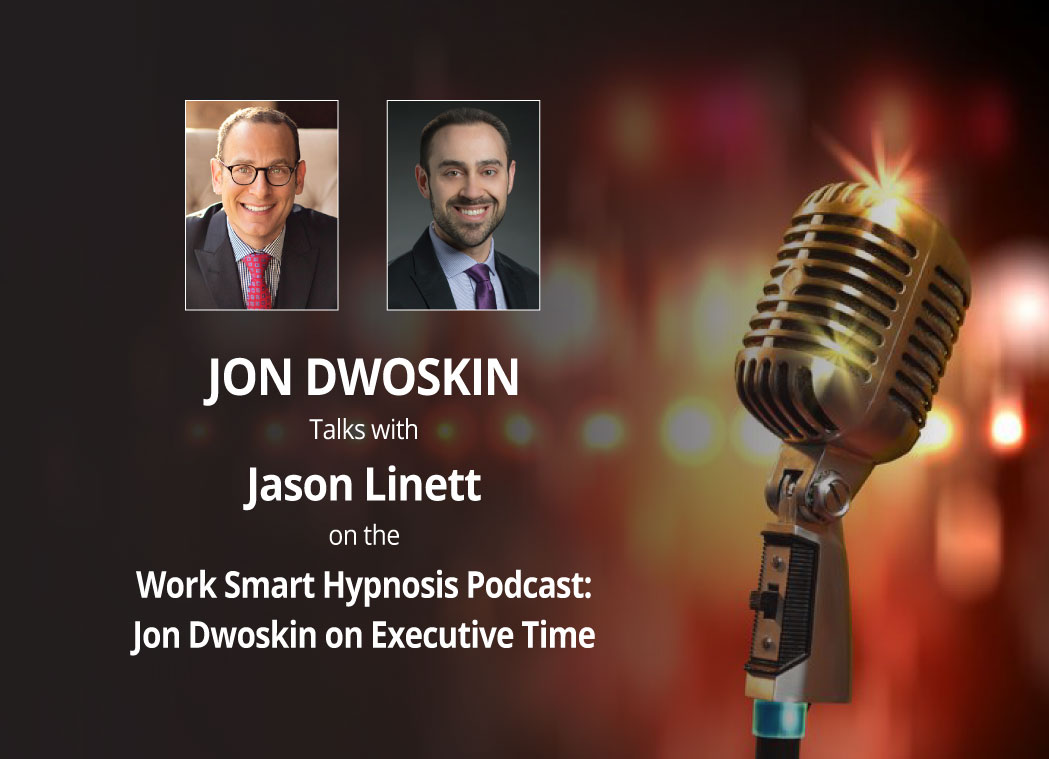 Jon Dwoskin Talks with Jason Linett on the Work Smart Hypnosis Podcast