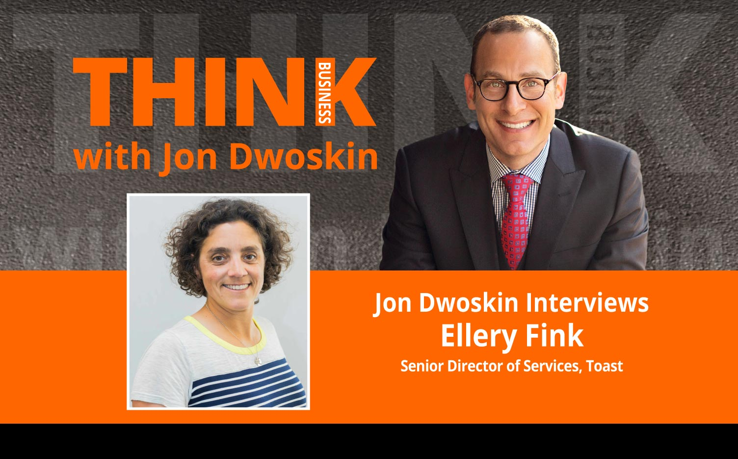 THINK Business Podcast: Jon Dwoskin Interviews Ellery Fink, Senior Director of Services, Toast