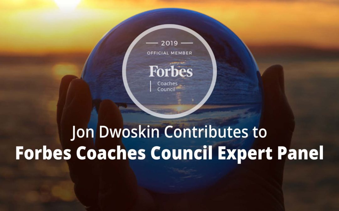 Jon Contributes to Forbes Coaches Council Expert Panel: 15 Things Successful Entrepreneurs Wish They'd Known Before Starting Out