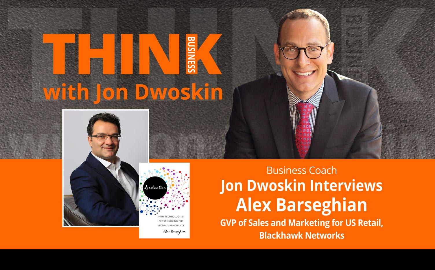 Jon Dwoskin Interviews Alex Barseghian, GVP of Sales and Marketing for US Retail, Blackhawk Networks