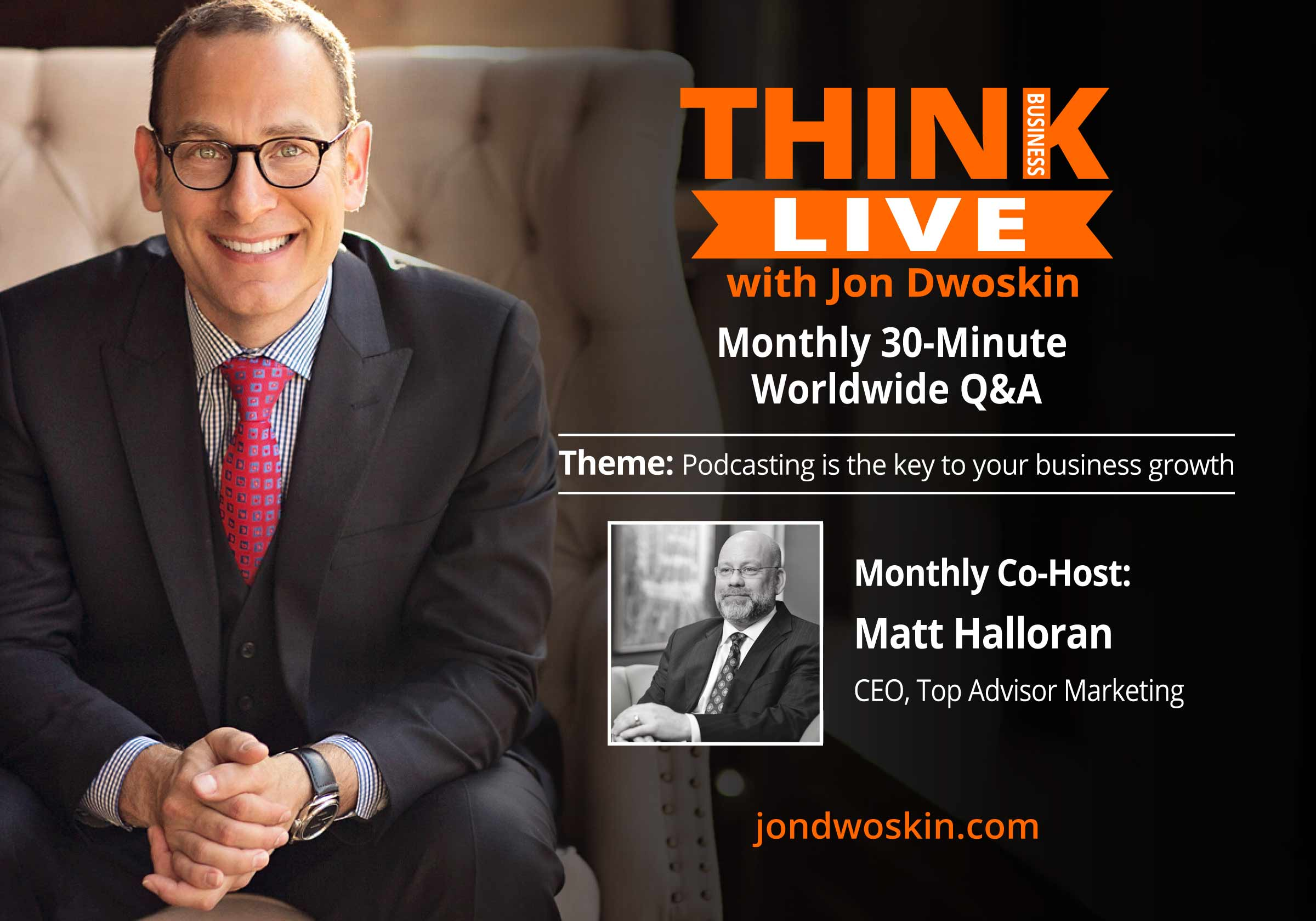 THINK Business LIVE with Co-Host: Matt Halloran, CEO, Top Advisor Marketing