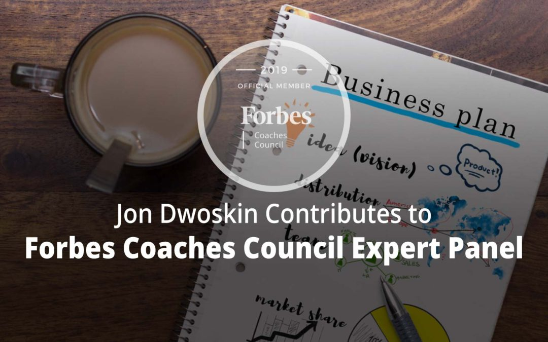 Jon Contributes to Forbes Coaches Council Expert Panel: 14 Common Knowledge And Skill Gaps Coaches See In New Entrepreneurs