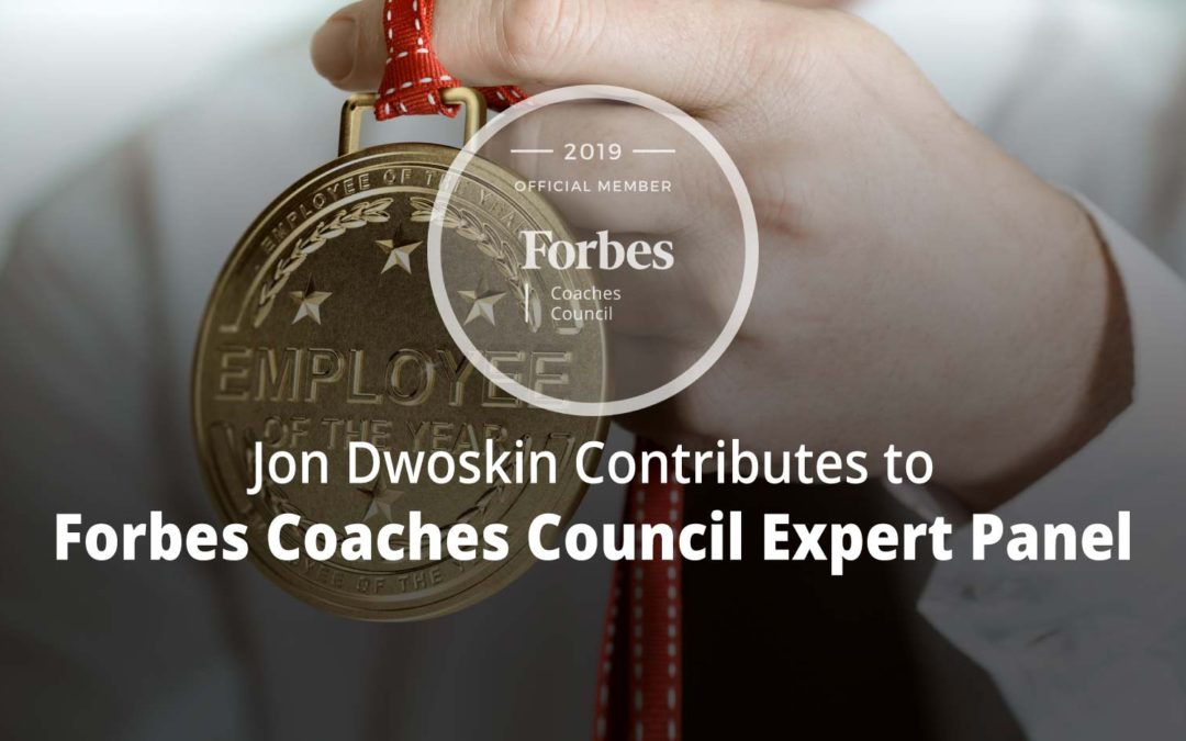 Jon Contributes to Forbes Coaches Council Expert Panel: 12 'Incentives' That May Actually Be Pushing Your Employees Away