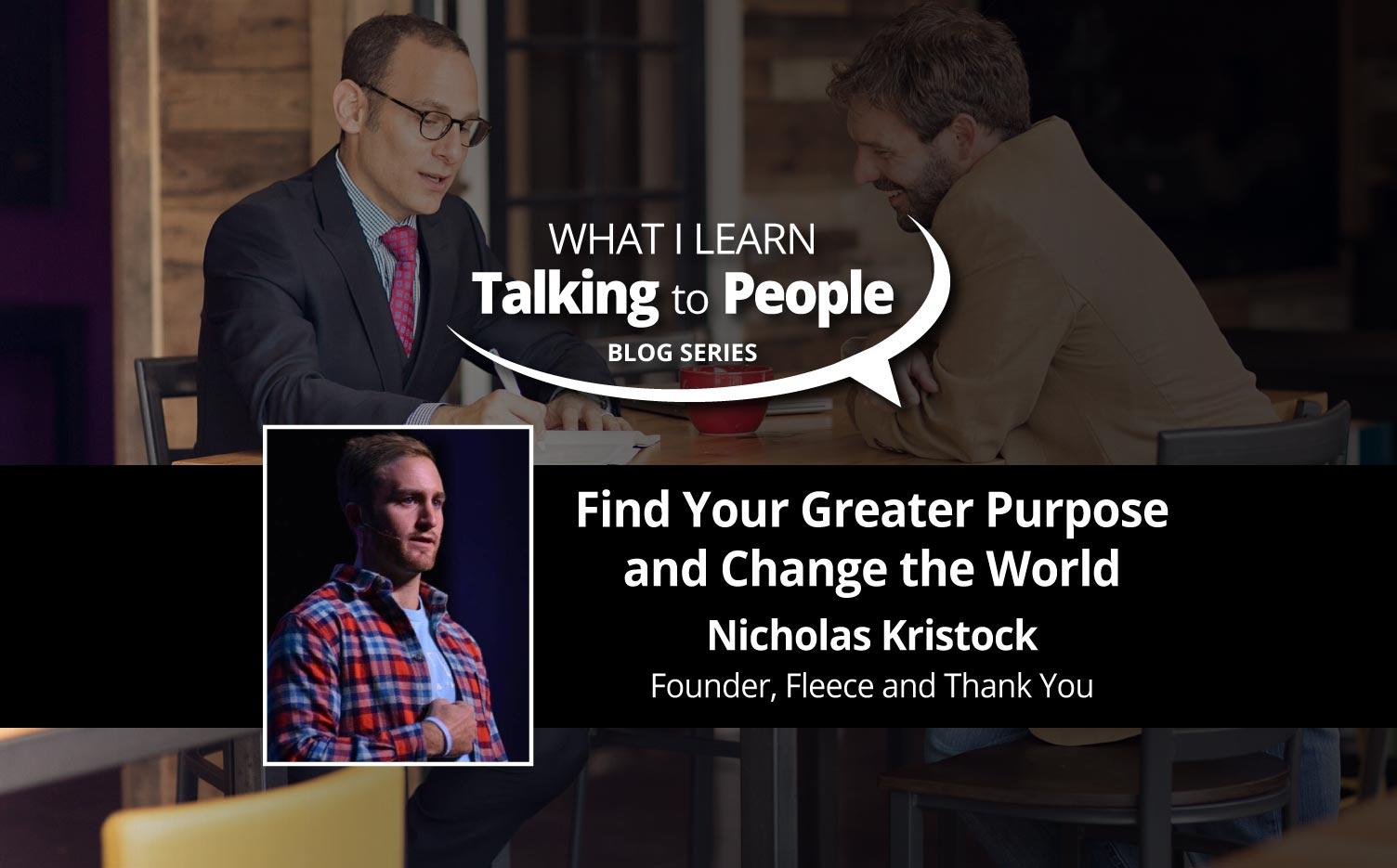 Jon-Dwoskins-What-I-Learn-Talking-to-People-Blog-Featuring-Nicholas-Kristock
